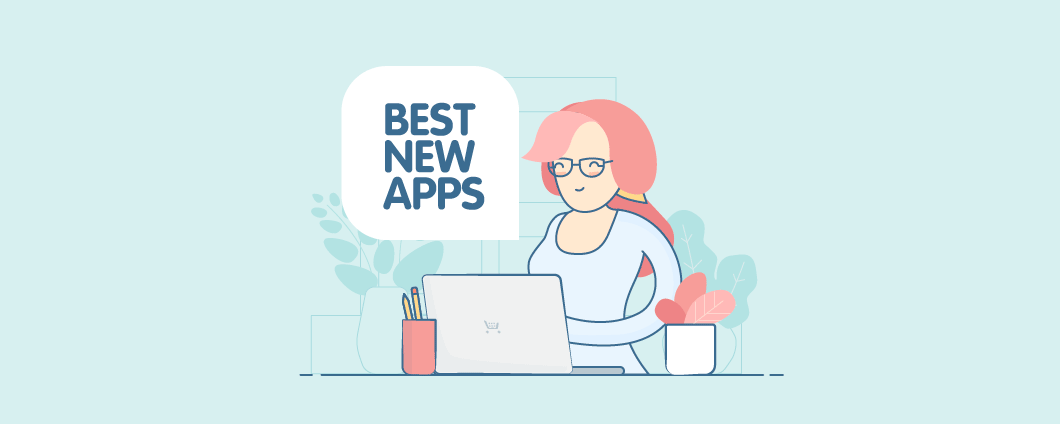 The Best New Apps of June 2017: Booking, Dropshipping, Design, Retargeting