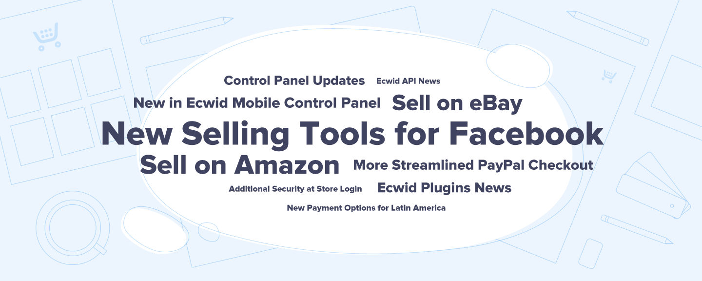 New Ecwid Features Winter 2018