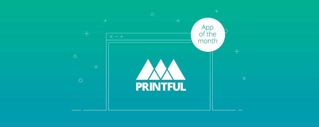 App of the Month: Printful