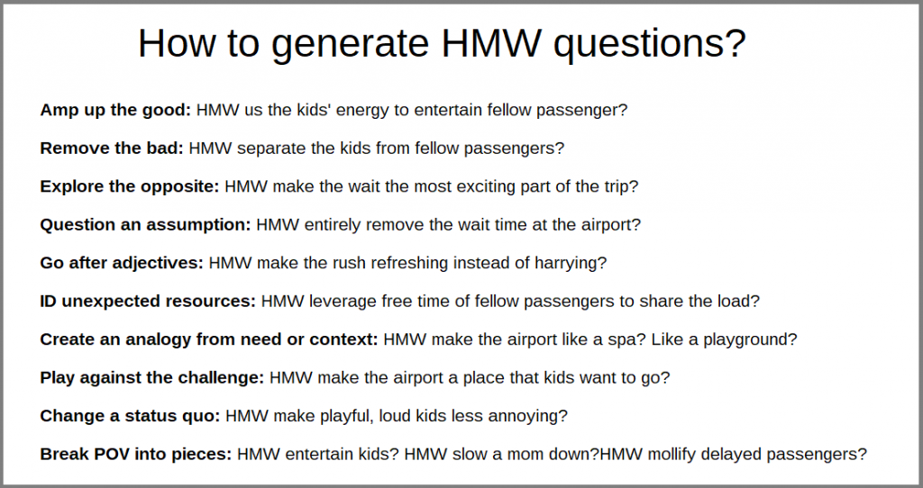 HMW (How Might We...?) questions help to develop a product that customers need