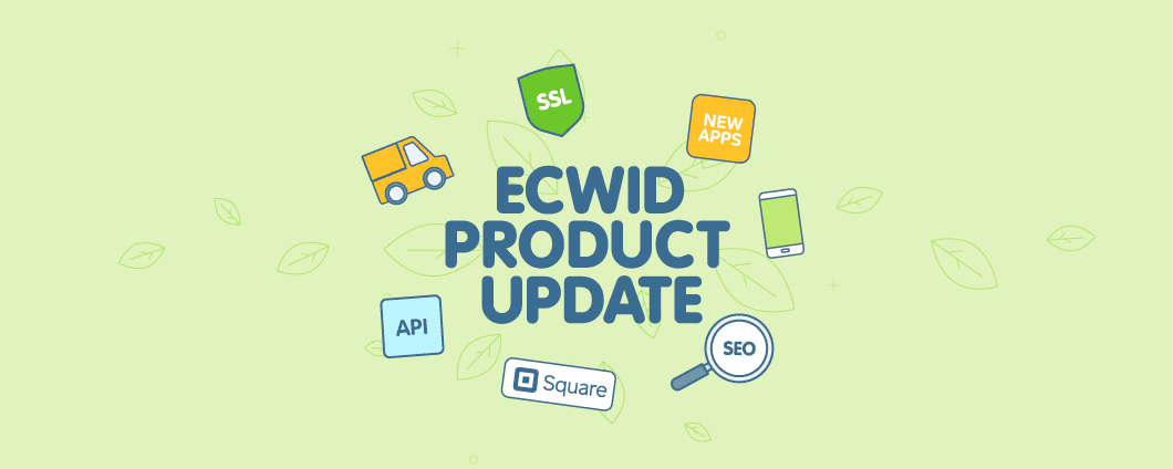 Ecwid Features Digest Spring 2017
