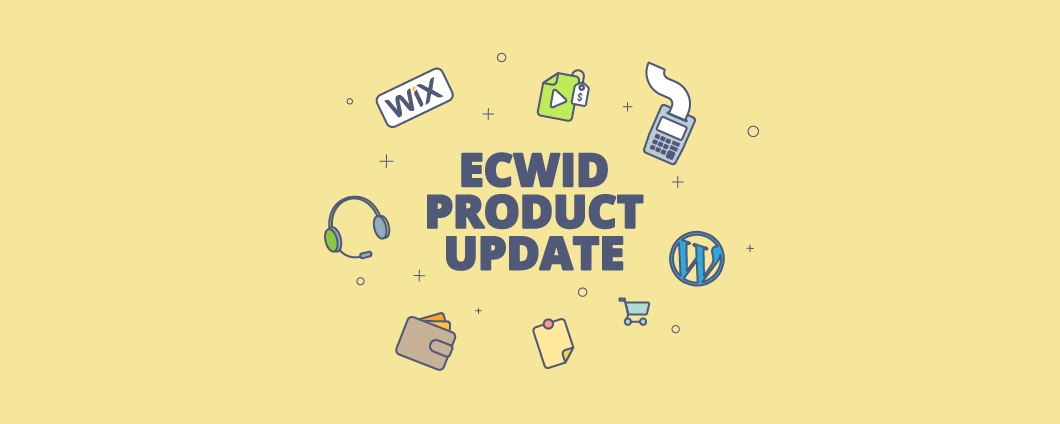 Ecwid Product Update