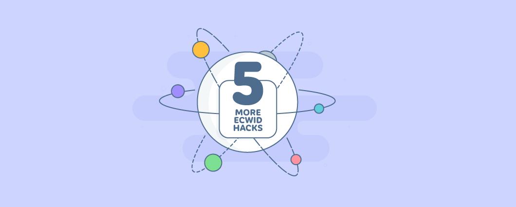 5 Più Ecwid Hack È Necessario Sapere
