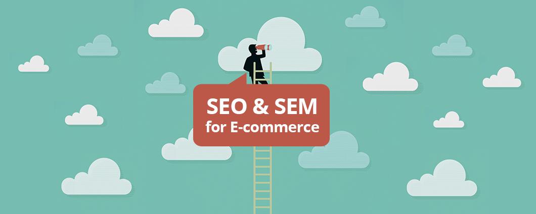 SEO & SEM for Ecommerce
