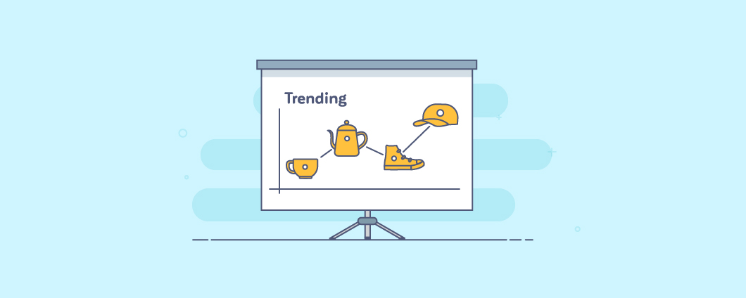 4 Great Tactics to Find Trending Products to Sell